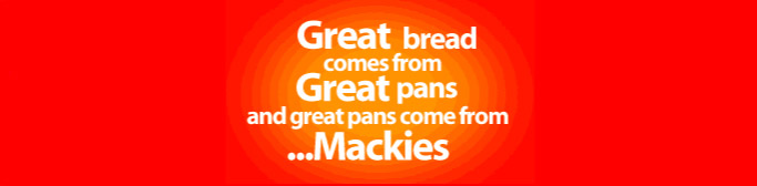 Mackies, Great Bread, Great Pans